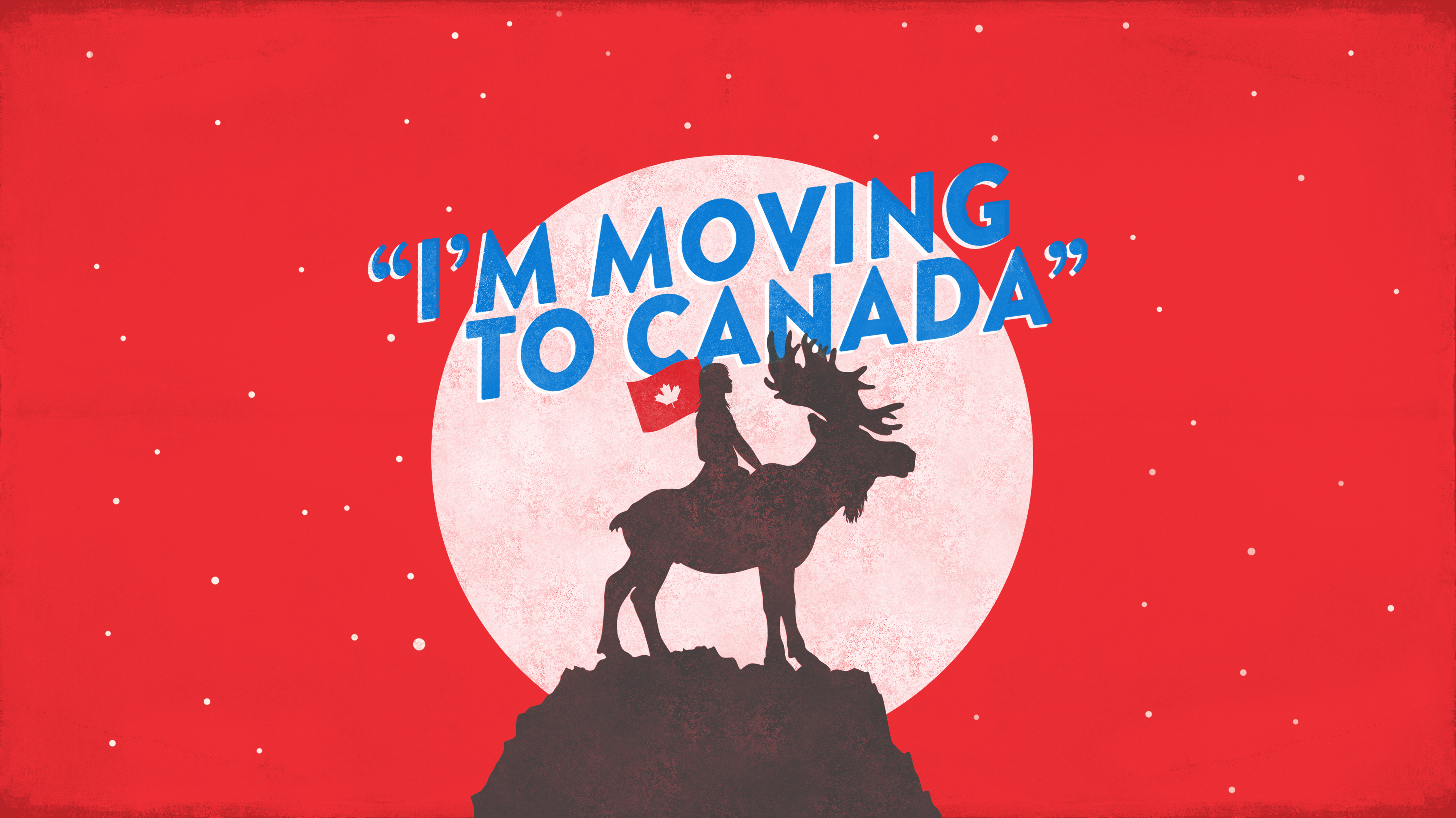 I'm Moving To Canada Thumbnail