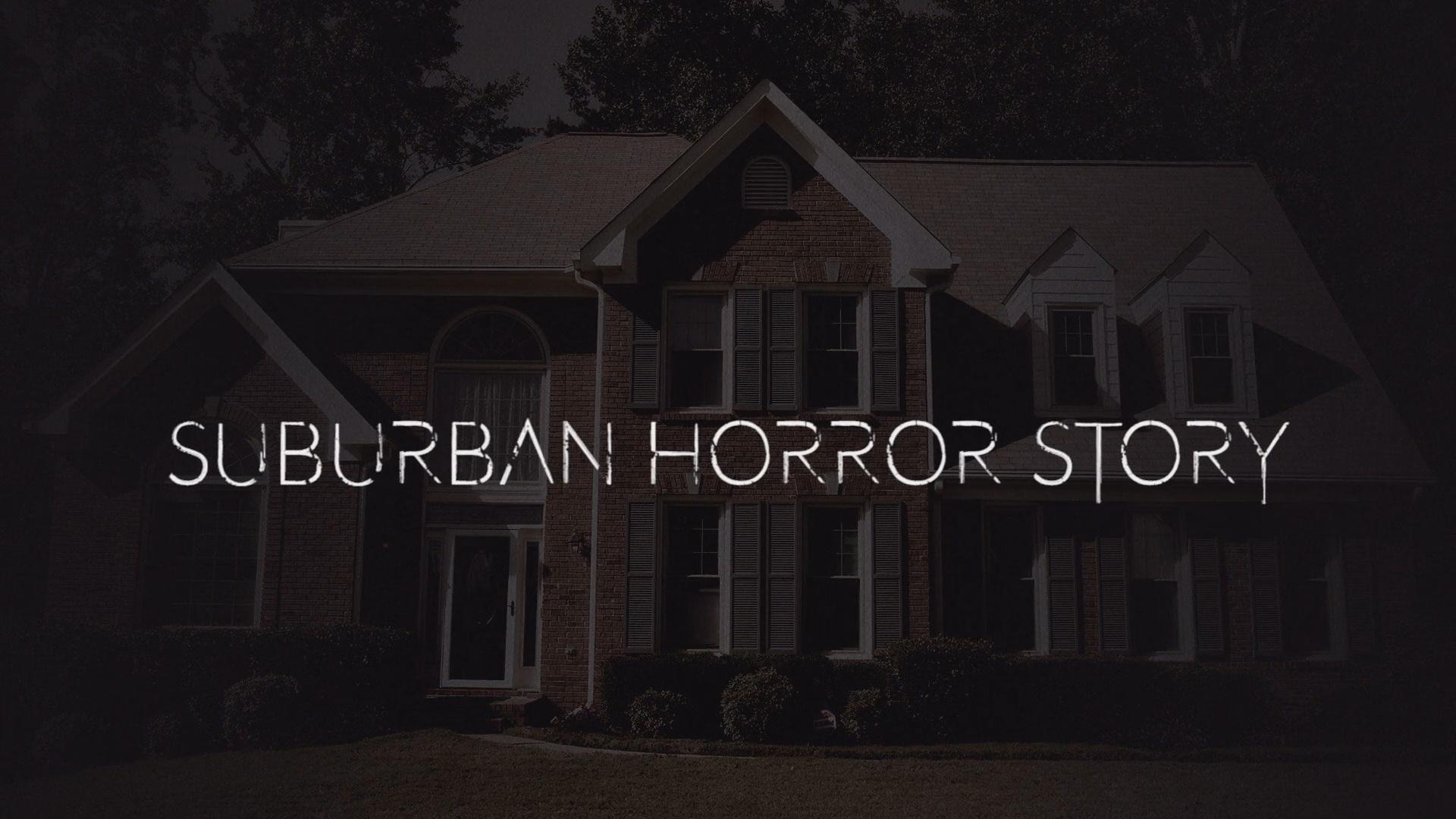 Thumbnail for Suburban Horror Story