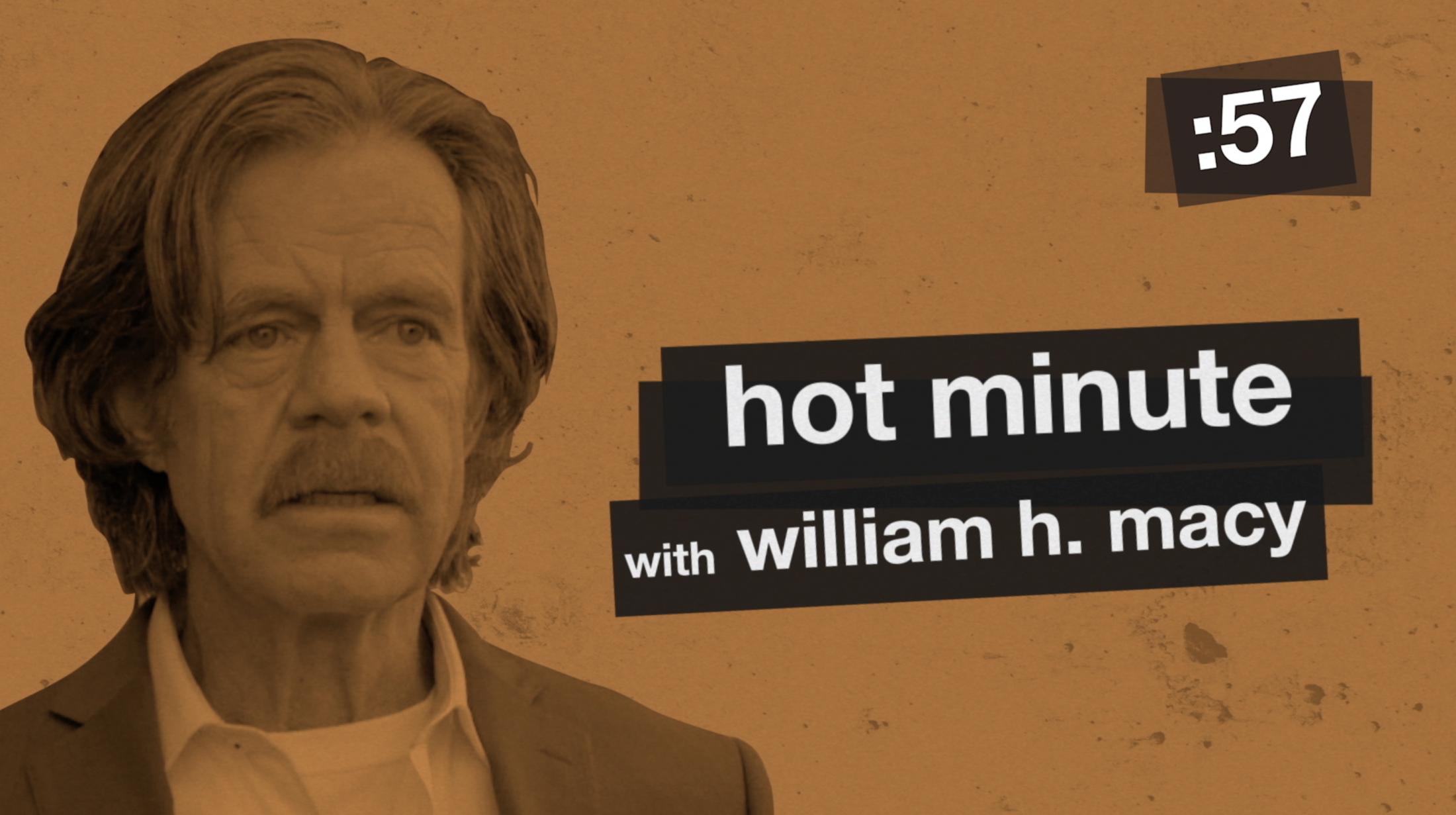Thumbnail for Shameless William H. Macy Hot Minute