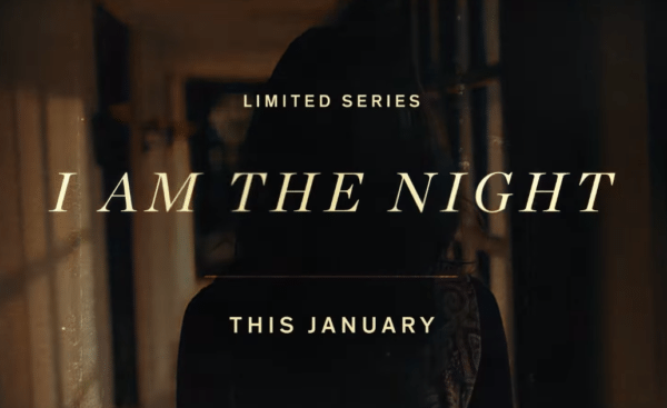 Thumbnail for I Am the Night Trailer