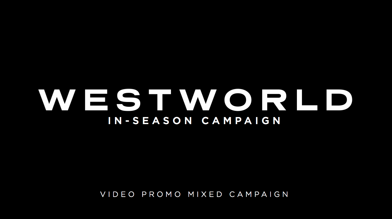 Thumbnail for Westworld In-Season Campaign