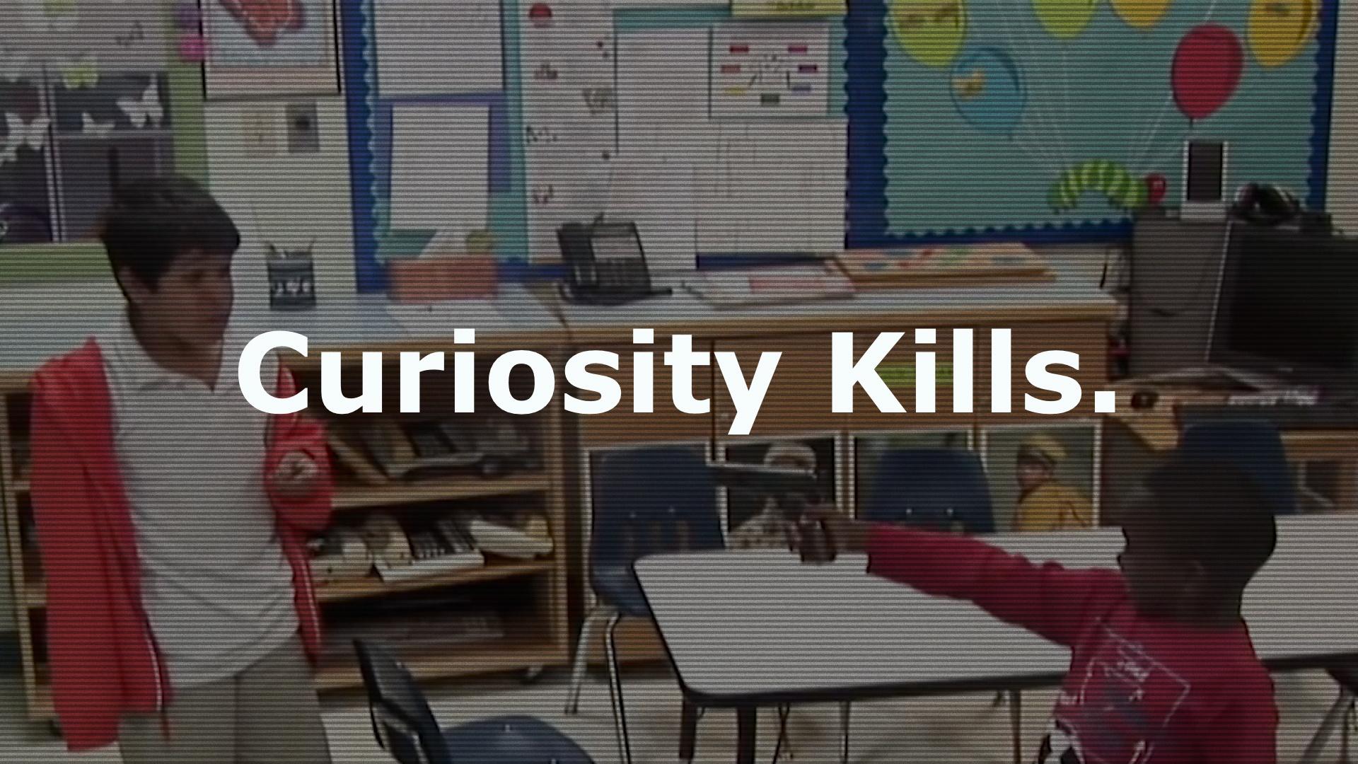 Thumbnail for Curiosity Kills