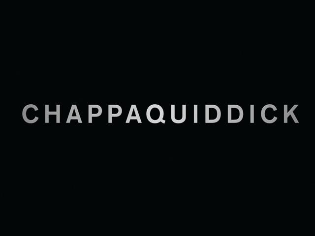Thumbnail for CHAPPAQUIDDICK: