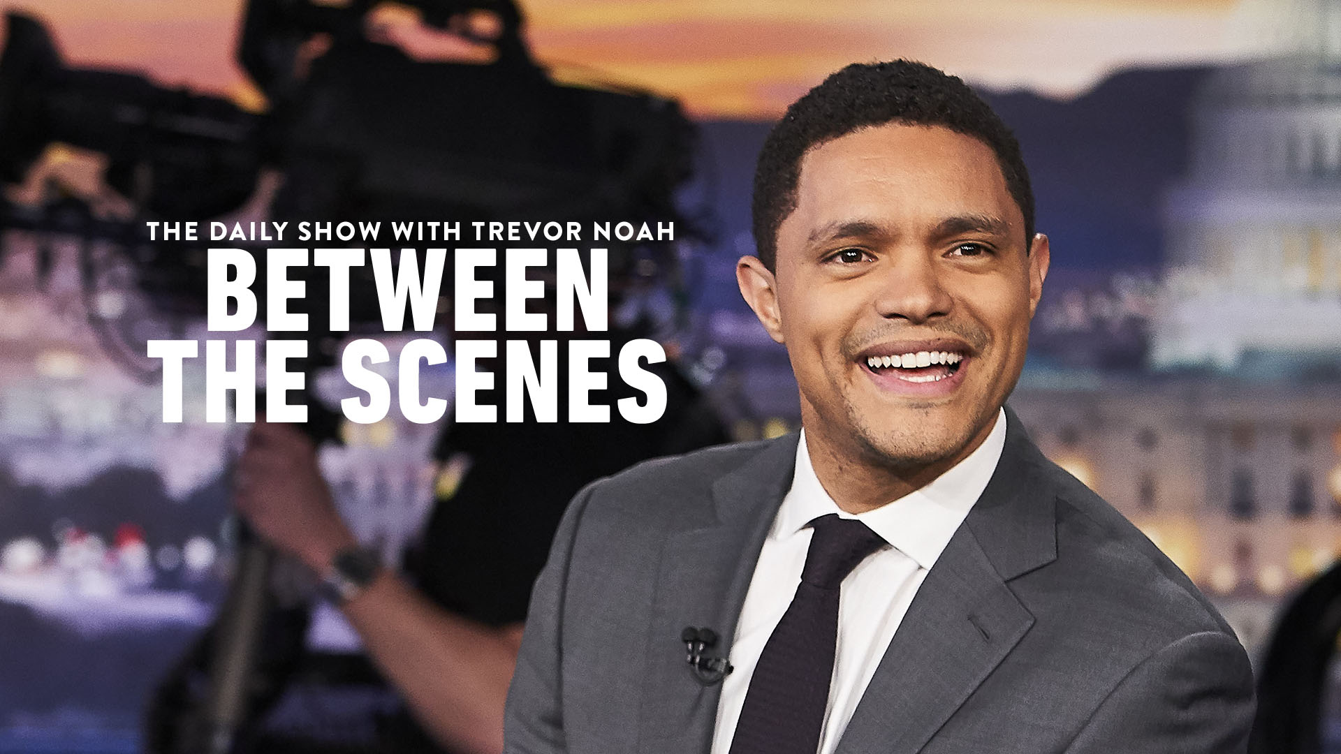 Thumbnail for The Daily Show with Trevor Noah - Between the Scenes