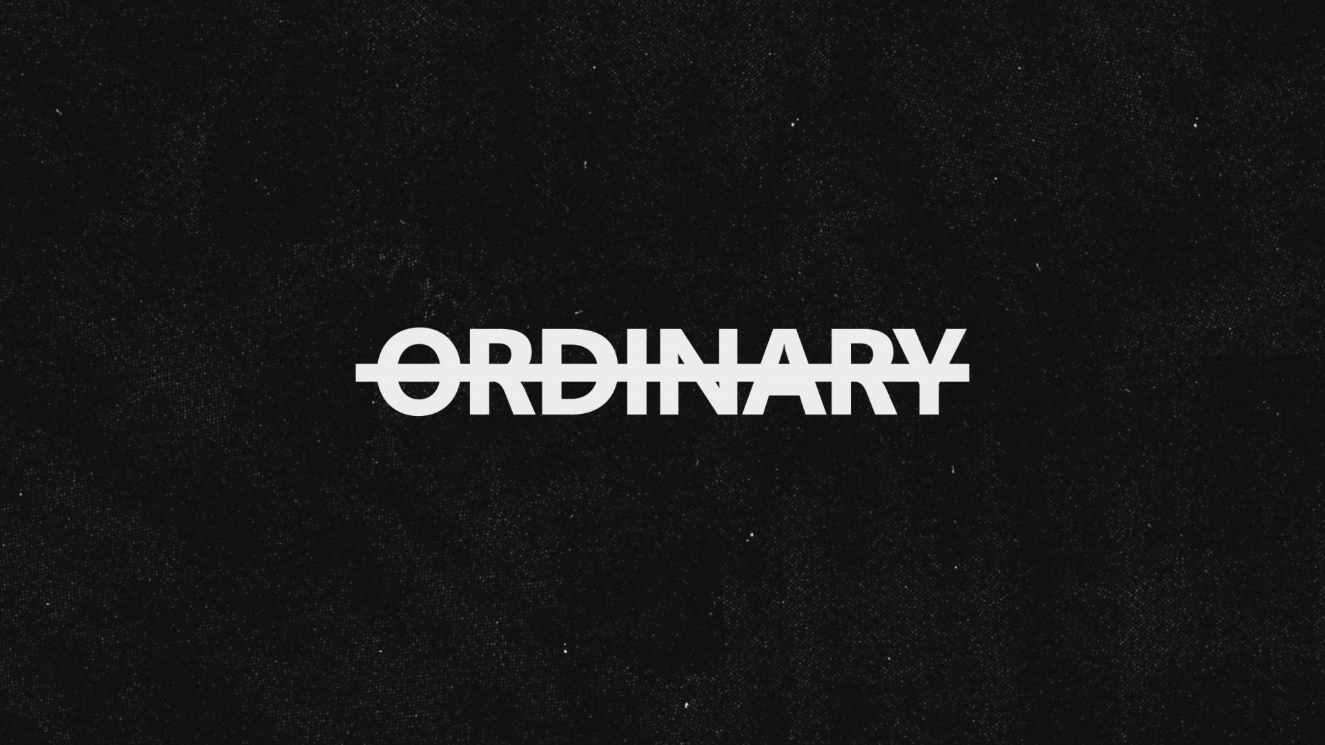 Thumbnail for Anything But Ordinary - Campaign