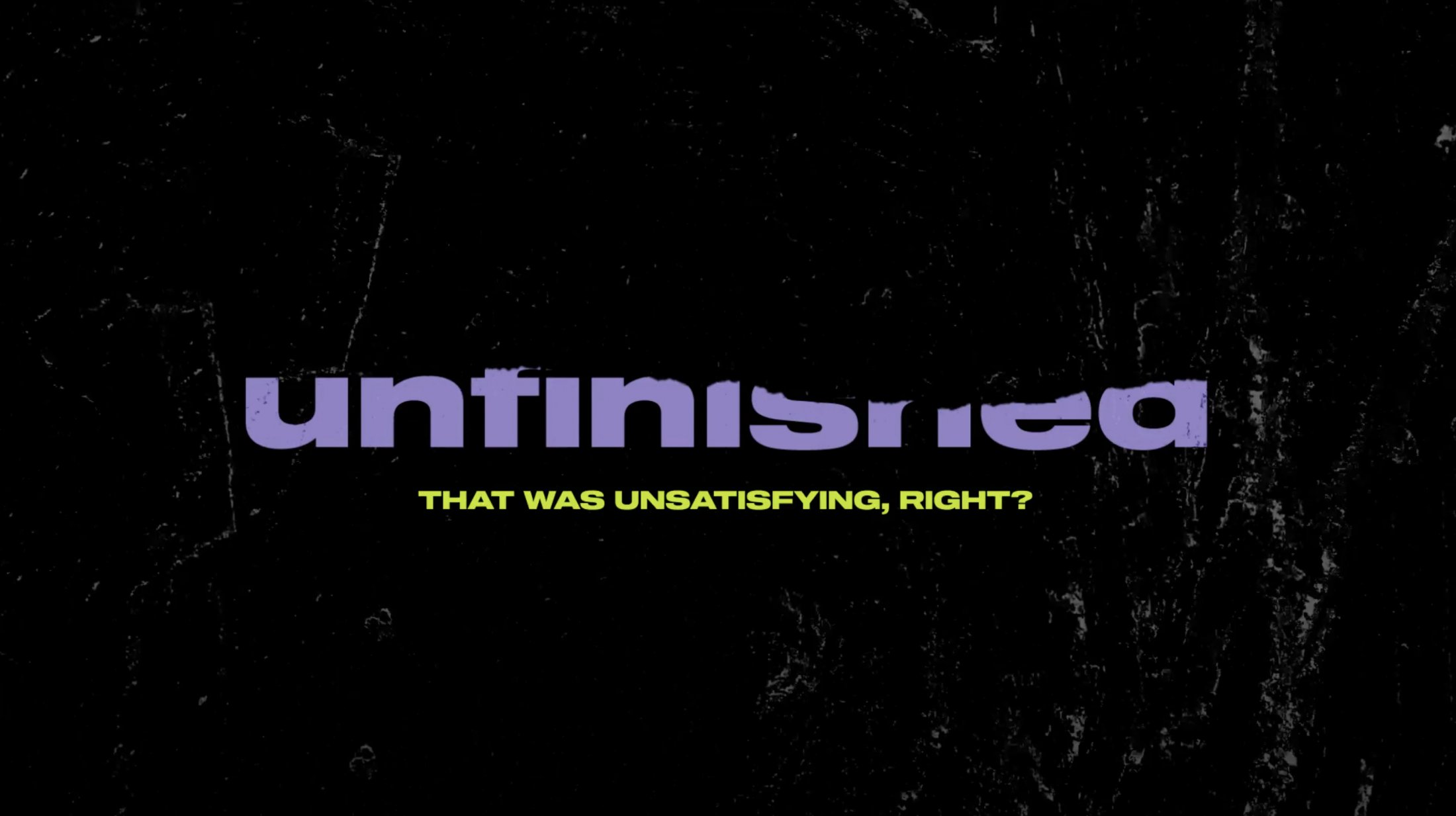 Thumbnail for UNFINISHED
