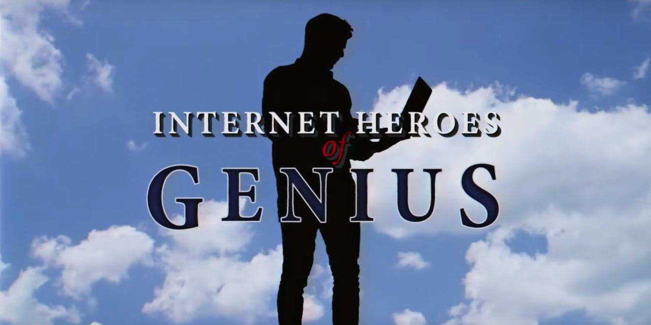 Thumbnail for Internet Heroes of Genius