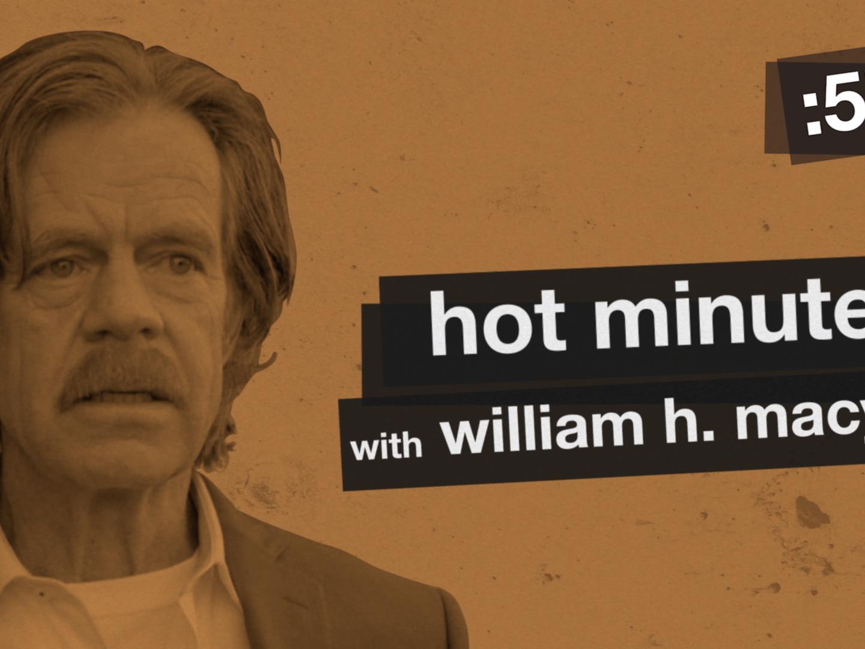 Shameless William H. Macy Hot Minute Thumbnail