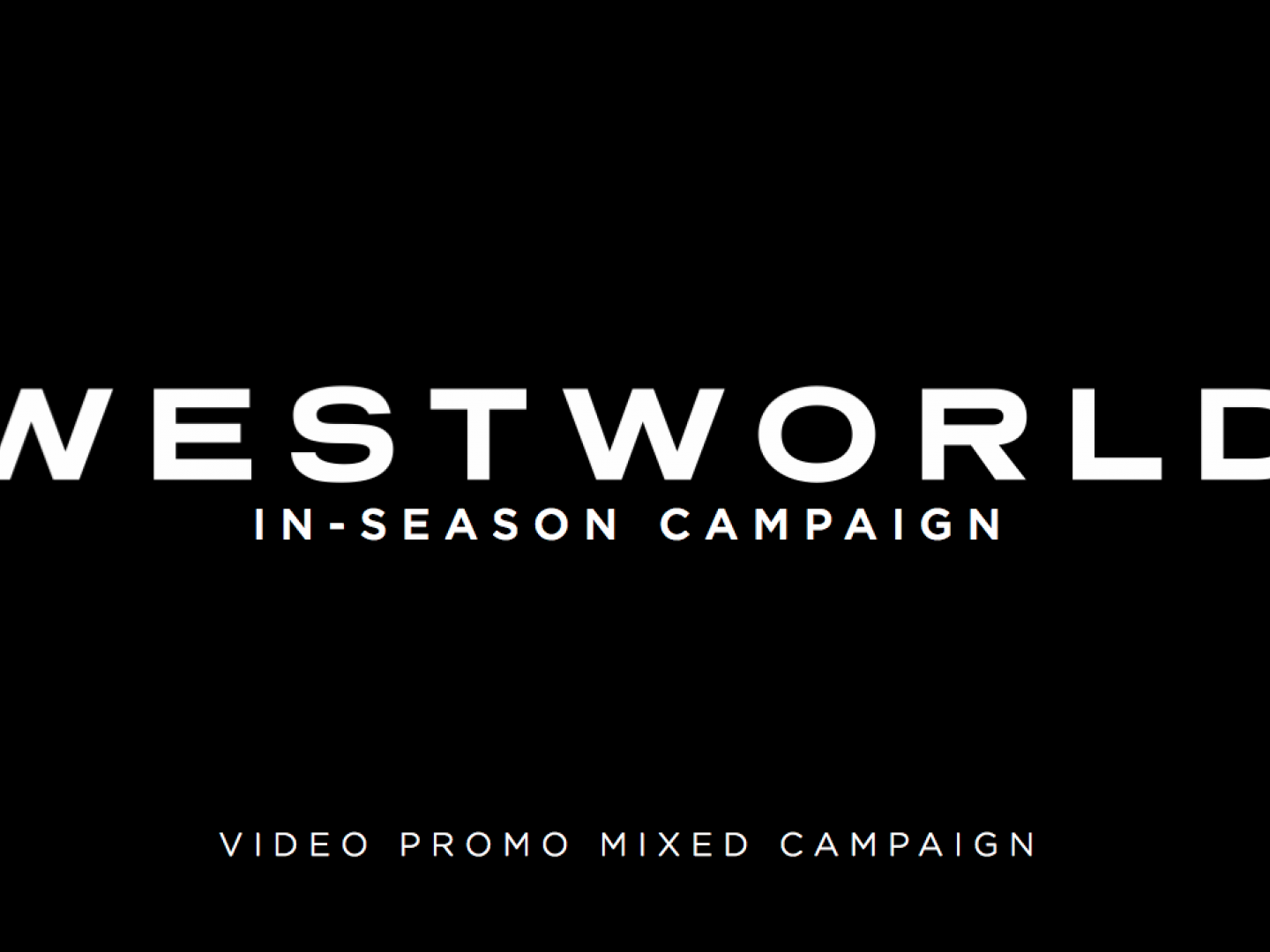Westworld In-Season Campaign Thumbnail