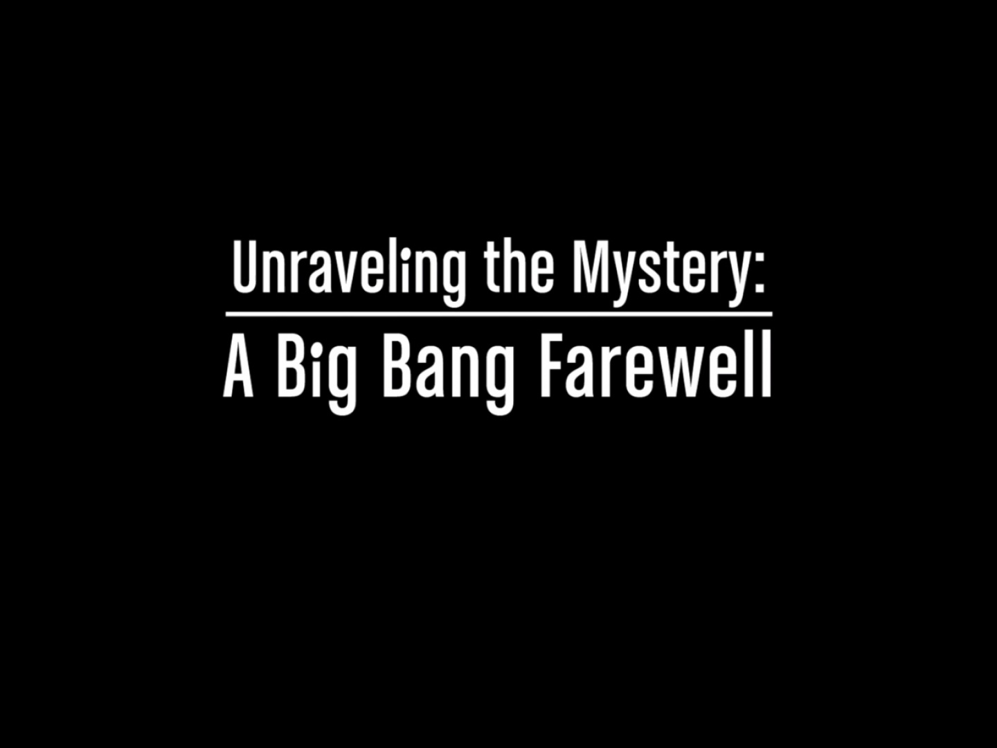 Unraveling The Mystery: A Big Bang Farewell Thumbnail