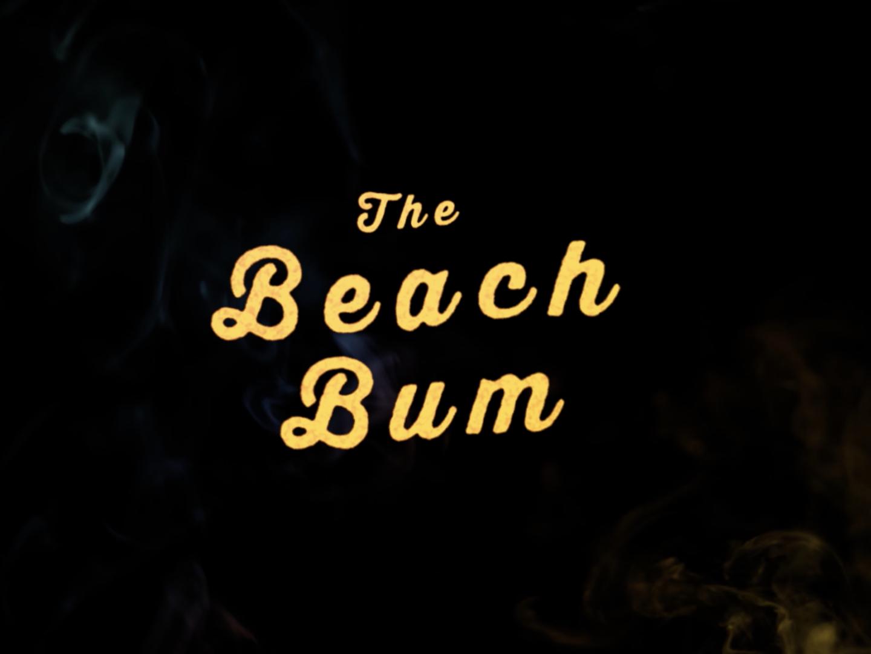 The Beach Bum -