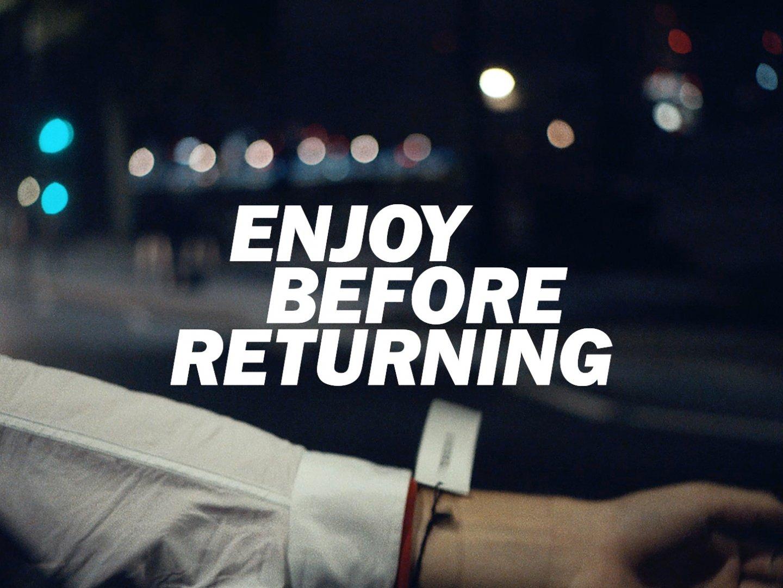 Enjoy Before Returning Thumbnail
