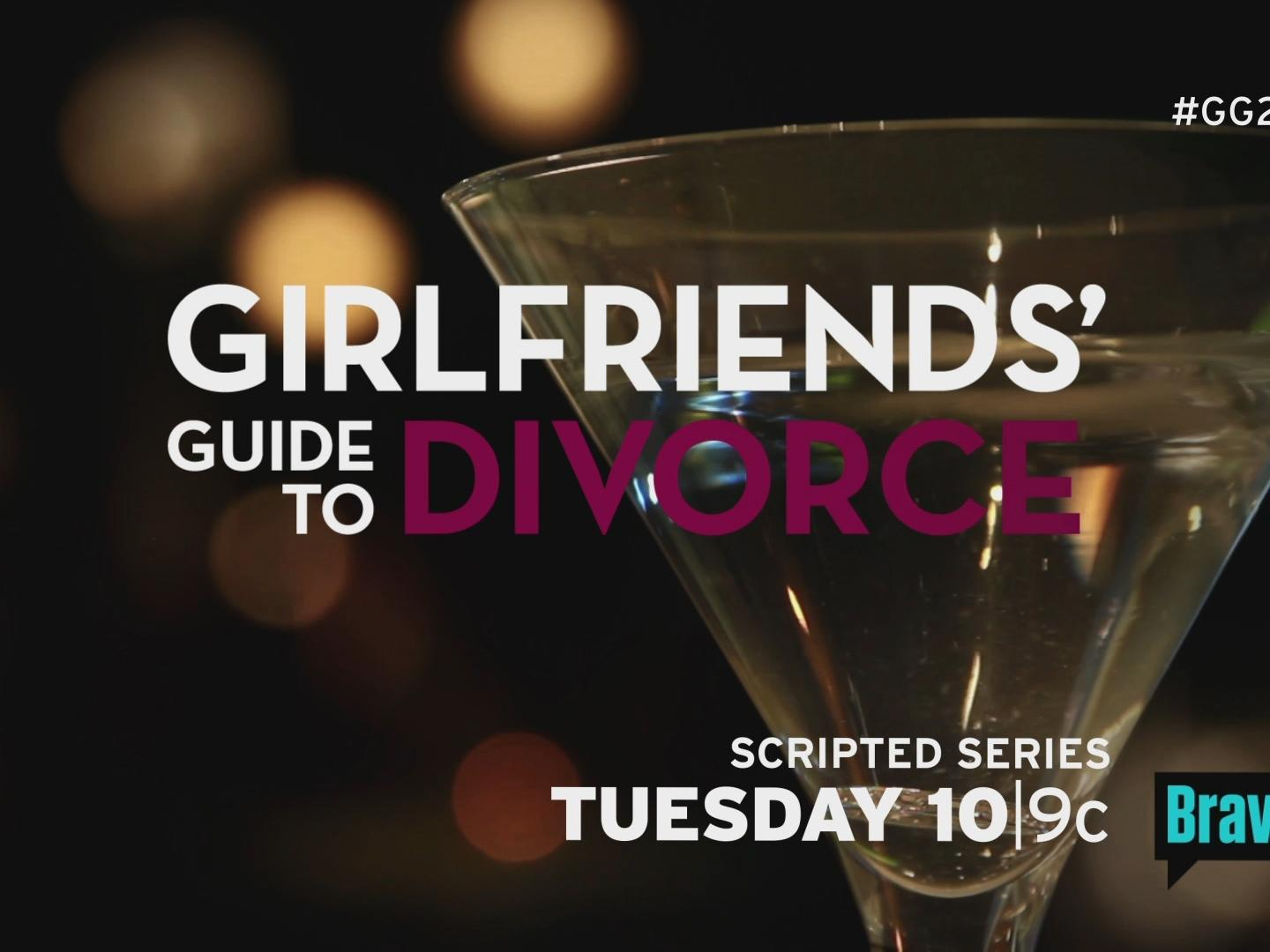 Image for Girlfriends' Guide to Divorce Launch/Script :30